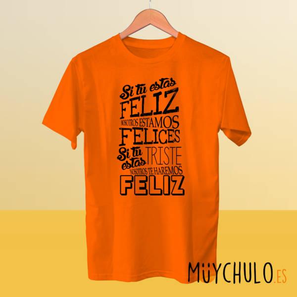 Camiseta Si tú eres feliz nosotros también