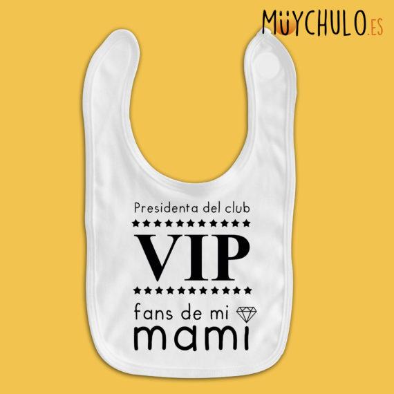 Babero Presidenta del club VIP fans de mi mami