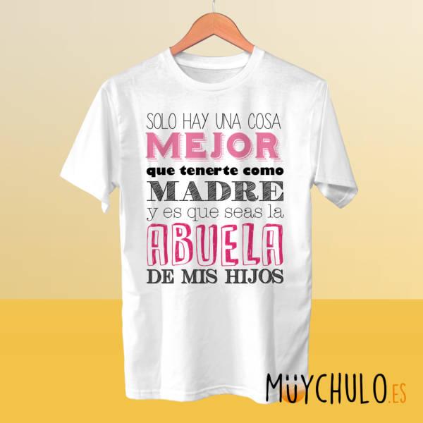 Camiseta solo hay una cosa mejor que tenerte como madre