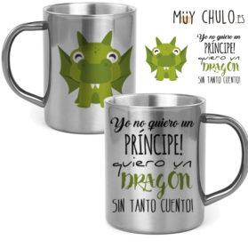 Taza Yo no quiero un príncipe, quiero un dragón sin tanto cuento