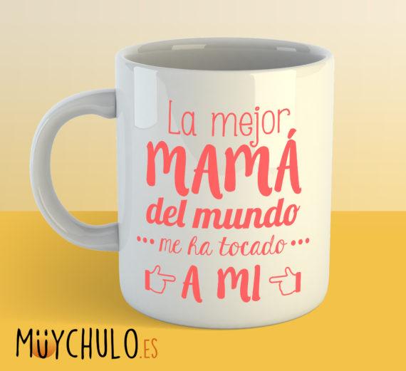 Taza La Mejor Mamá del Mundo Me Ha Tocado a Mi