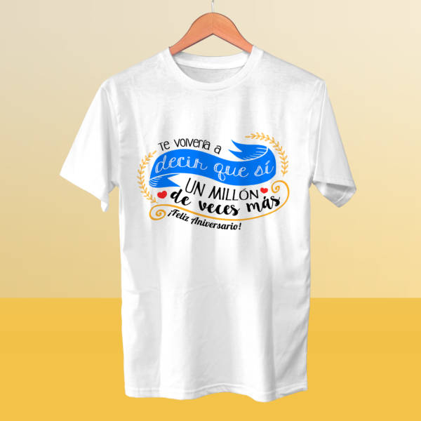 Camiseta Te volvería a decir que sí FELIZ ANIVERSARIO
