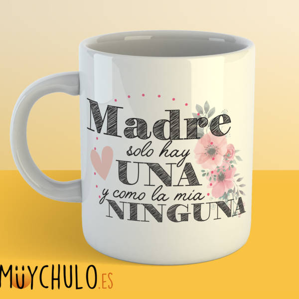 Taza Madre Solo Hay UNA y como la mía NINGUNA 2