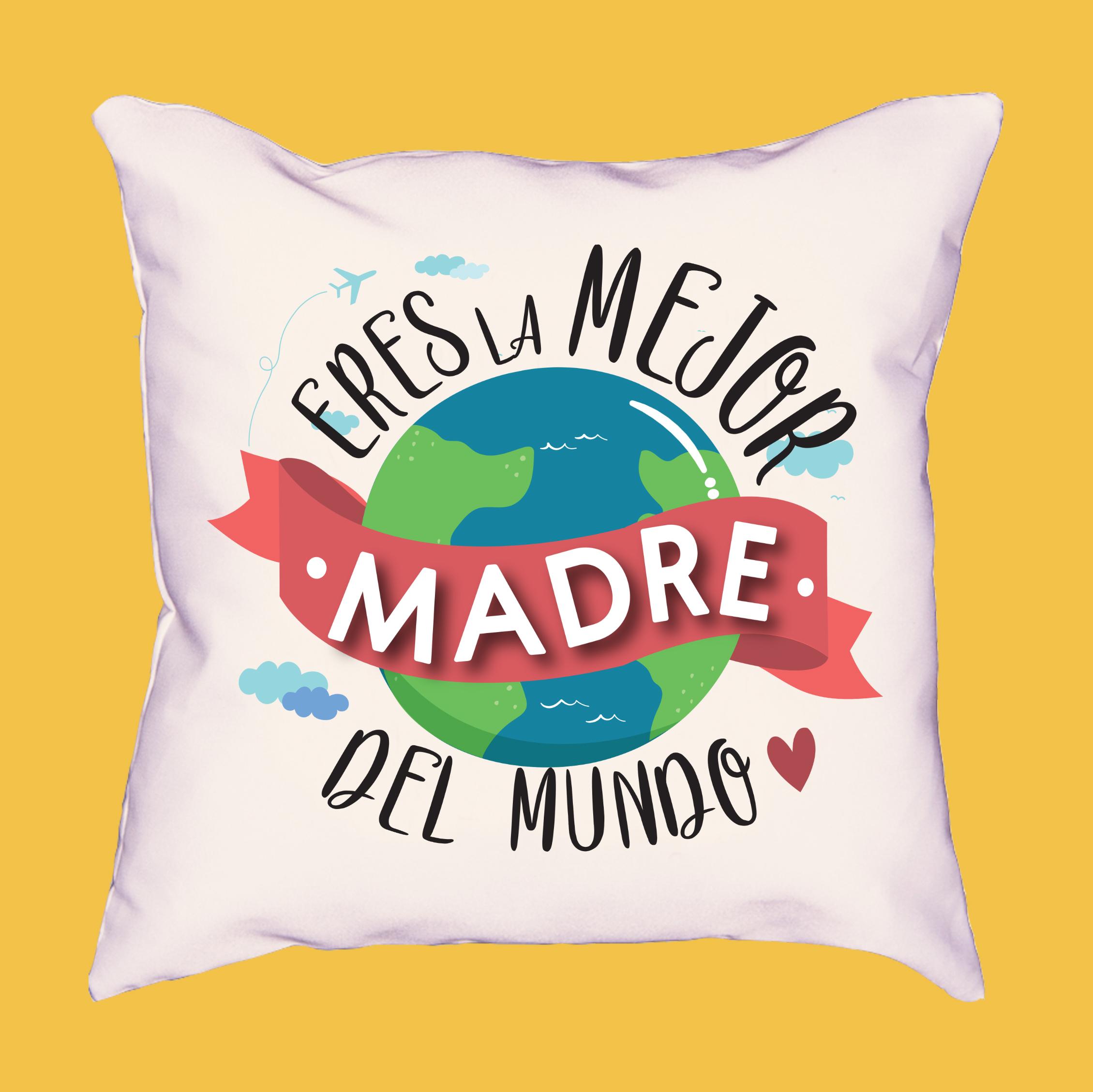 Cojín Eres la mejor madre DEL MUNDO MuyChulo DIA DE LA MADRE