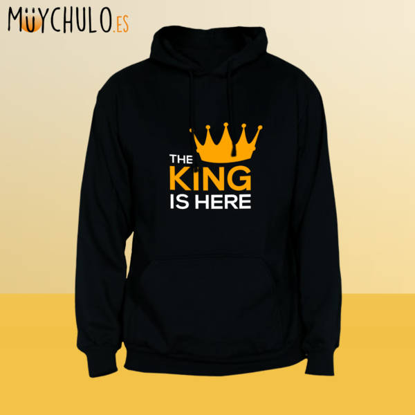 Sudadera The King is Here