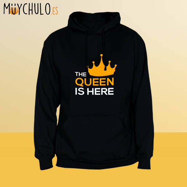 Sudadera The Queen is Here