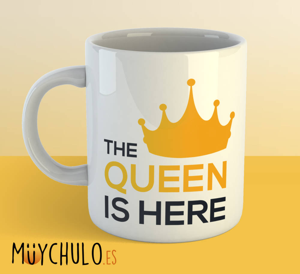 Taza The Queen is Here