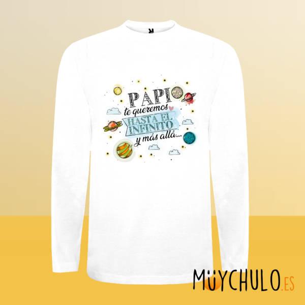 Camiseta manga larga Papi te queremos hasta el infinito y más allá