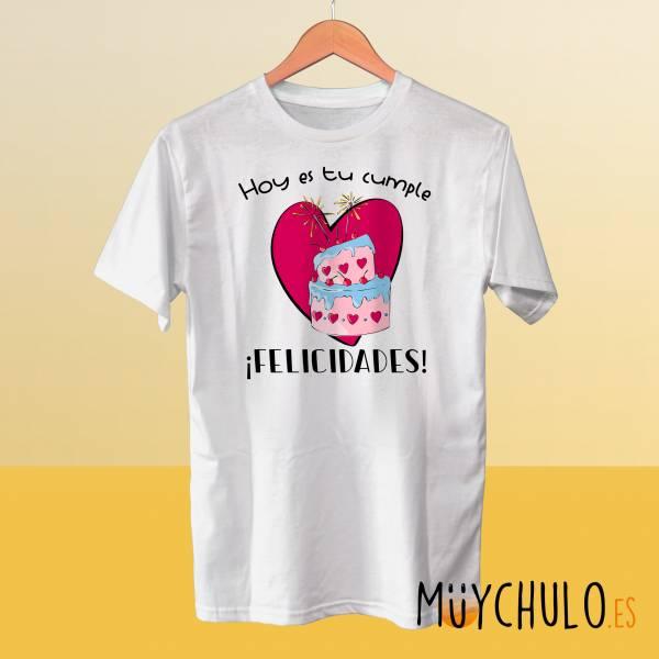 Camiseta Hoy es tu cumple FELICIDADES