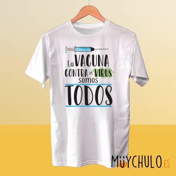 Camiseta La vacuna contra el VIRUS somos todos