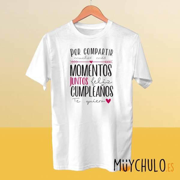 Camiseta Por compartir muchos más momentos juntos