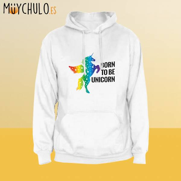 Sudadera Born To Be Unicorn LGBTIQ+