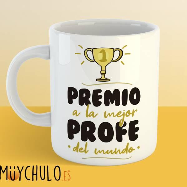 Taza Premio a la mejor profe del mundo