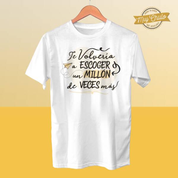 Camiseta Te volvería a escoger un millón de veces más