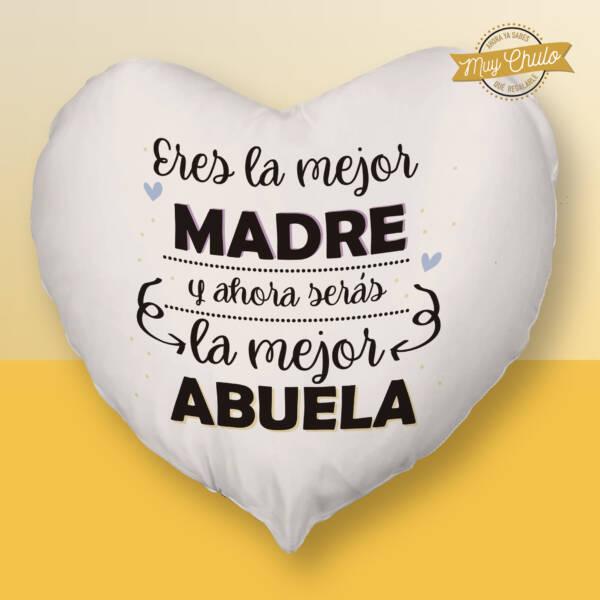 Cojín Corazón Eres la mejor madre y ahora serás la mejor abuela